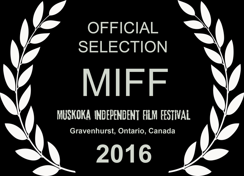Laurels for The Muskoka Independent Film Festival 2016 Official Selection!